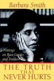 """THE TRUTH THAT NEVER HURTS: Writings on Race, Gender, and Freedom"" by Barbara Smith"