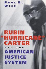 "RUBIN ""HURRICANE"" CARTER AND THE AMERICAN JUSTICE SYSTEM by Paul Wice"