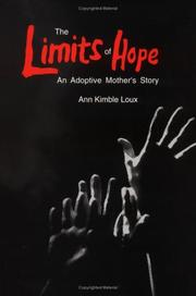 THE LIMITS OF HOPE: An Adoptive Mother's Story by Ann Kimble Loux
