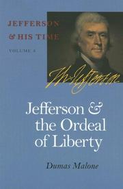 JEFFERSON AND THE ORDEAL, OF LIBERTY by Dumas Malone
