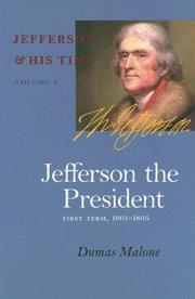 JEFFERSON THE PRESIDENT: First Term, 1801-1805 by Dumas Malone