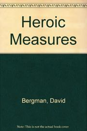 HEROIC MEASURES by David Bergman