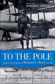 TO THE POLE by Richard E. Byrd