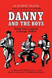 DANNY AND THE BOYS by Robert Traver
