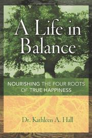 A LIFE IN BALANCE by Dr. Kathleen A. Hall