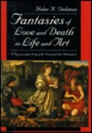 FANTASIES OF LOVE AND DEATH IN LIFE AND ART by Helen K. Gediman