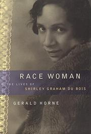 RACE WOMAN by Gerald Horne