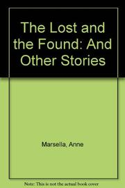 THE LOST AND THE FOUND: AND OTHER STORIES by Anne Marsella
