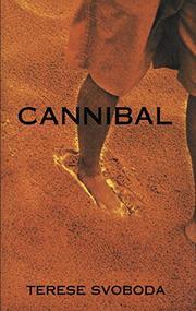 CANNIBAL by Terese Svoboda
