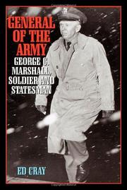 GENERAL OF THE ARMY: George C. Marshall Soldier and Statesman by Ed. Cray