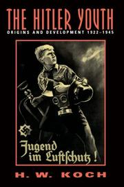 HITLER YOUTH: Origins and Development 1922-1945 by H.W. Koch