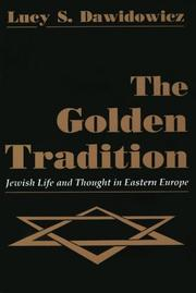 THE GOLDEN TRADITION: Jewish Life and Thought in Eastern Europe by Lucy S.- Ed. Dawidowicz