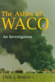 THE ASHES OF WACO: An Investigation by Dick J. Reavis