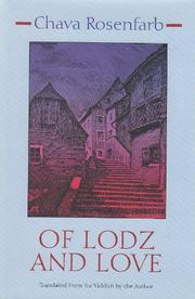 OF LODZ AND LOVE by Chava Rosenfarb