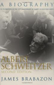 ALBERT SCHWEITZER: A Biography by James Brabazon