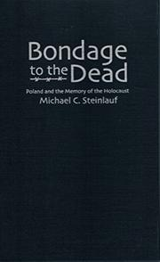 BONDAGE TO THE DEAD by Michael C. Steinlauf