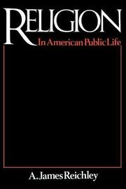 RELIGION IN AMERICAN PUBLIC LIFE by A. James Reichley