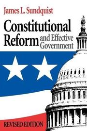 CONSTITUTIONAL REFORM AND EFFECTIVE GOVERNMENT by James L. Sundquist