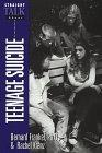 STRAIGHT TALK ABOUT TEENAGE SUICIDE by Bernard Frankel