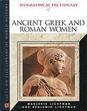 BIOGRAPHICAL DICTIONARY OF ANCIENT GREEK AND ROMAN WOMEN by Marjorie Lightman