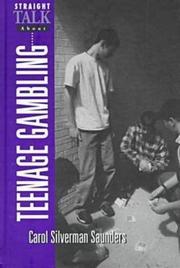 STRAIGHT TALK ABOUT TEENAGE GAMBLING by Carol Silverman Saunders