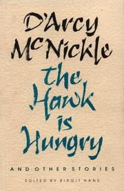 THE HAWK IS HUNGRY And Other Stories by D'Arcy McNickle