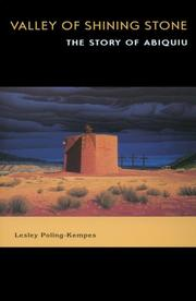 VALLEY OF SHINING STONE: The Story of Abiquiu by Lesley Poling-Kempes