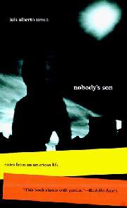 NOBODY'S SON by Luis Alberto Urrea