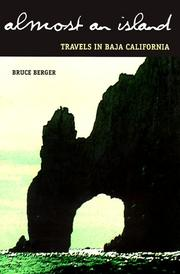 ALMOST AN ISLAND: Travels in Baja California by Bruce Berger