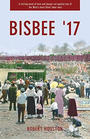 BISBEE '17 by Robert Houston