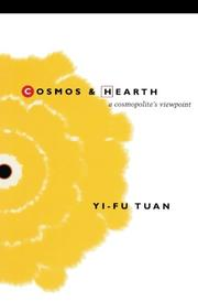 COSMOS AND HEARTH: A Cosmopolite's Viewpoint by Yi-Fu Tuan