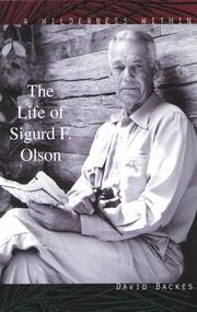 A WILDERNESS WITHIN: The Life of Sigurd F. Olson by David Backes