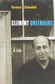 CLEMENT GREENBERG: A Life by Florence Rubenfeld