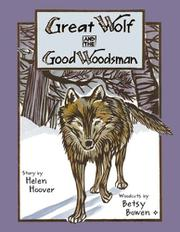 GREAT WOLF AND THE GOOD WOODSMAN by Helen Hoover