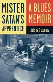 MISTER SATAN'S APPRENTICE: A Blues Memoir by Adam Gussow