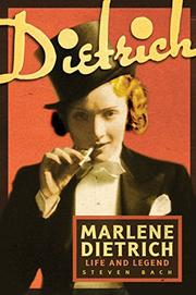 MARLENE DIETRICH: Life and Legend by Steven Bach