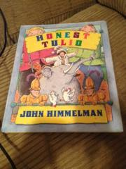 HONEST TULIO by John Himmelman