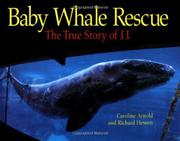 BABY WHALE RESCUE by Caroline Arnold