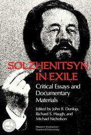 SOLZHENITSYN IN EXILE: Critical Essays and Documentary Materials by John B.; Richard S. Haugh & Michael Nicholson--Eds. Dunlop