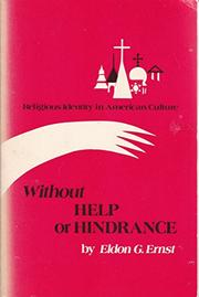 WITHOUT HELP OR HINDRANCE: Religious Identity in American Culture by Eldon Ernst