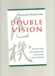 DOUBLE VISION by Alexandra Dundas Todd