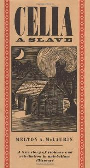 CELIA, A SLAVE by Melton A. McLaurin