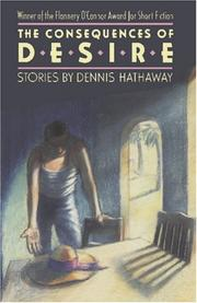 THE CONSEQUENCES OF DESIRE by Dennis Hathaway