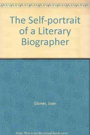 THE SELF-PORTRAIT OF A LITERARY BIOGRAPHER by Joan Givner