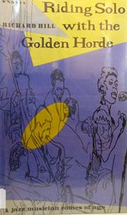 RIDING SOLO WITH THE GOLDEN HORDE by Richard Hill