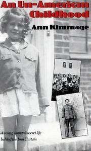 AN UN-AMERICAN CHILDHOOD by Ann Kimmage