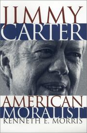 JIMMY CARTER, AMERICAN MORALIST by Kenneth E. Morris