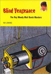 BLIND VENGEANCE: The Roy Moody Mail Bomb Murders by Ray Jenkins