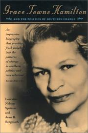 GRACE TOWNS HAMILTON: and the Politics of Southern Change by Lorraine Nelson & Jean B. Bergmark Spritzer