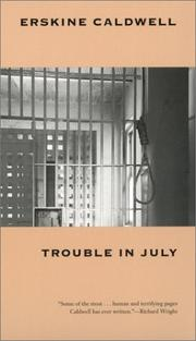 TROUBLE IN JULY by Erskine Caldwell